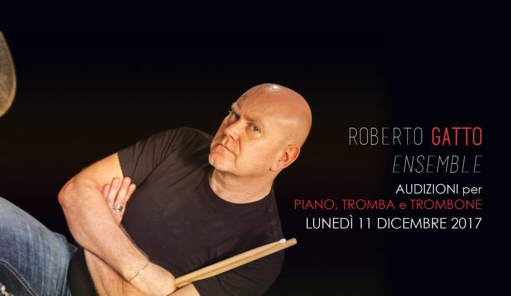 Roberto Gatto Ensemble audizioni per piano tromba e trombone